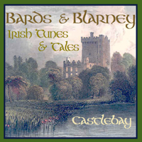 Bards & Blarney - Irish Songs & Stories